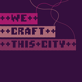 We Craft This City, design: Cecile Knowles